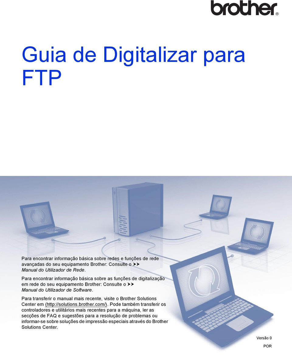 Para transferir o manual mais recente, visite o Brother Solutions Center em (http://solutions.brother.com/).