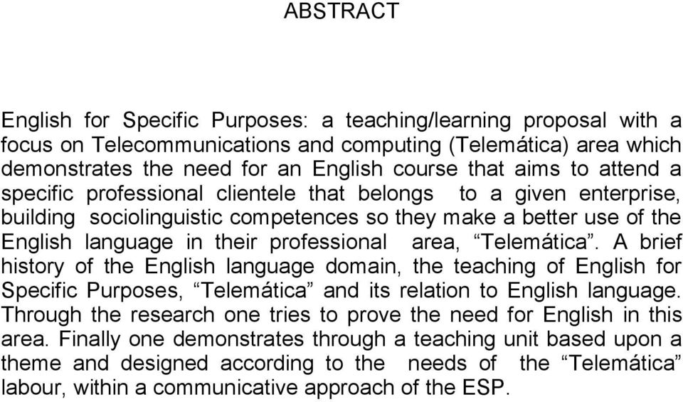 Telemática. A brief history of the English language domain, the teaching of English for Specific Purposes, Telemática and its relation to English language.