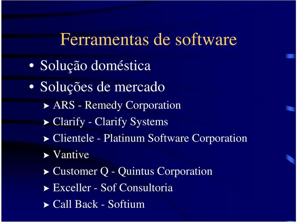 Clientele - Platinum Software Corporation Vantive Customer Q