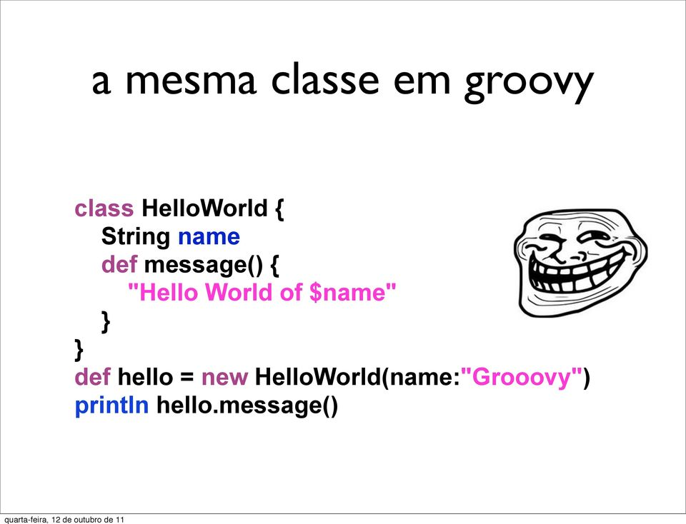 "message() { ""Hello World of $name"" } } def"