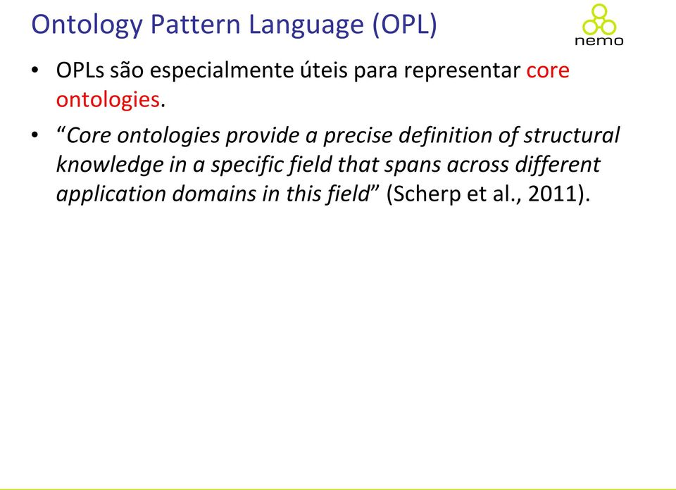 Core ontologies provide a precise definition of structural
