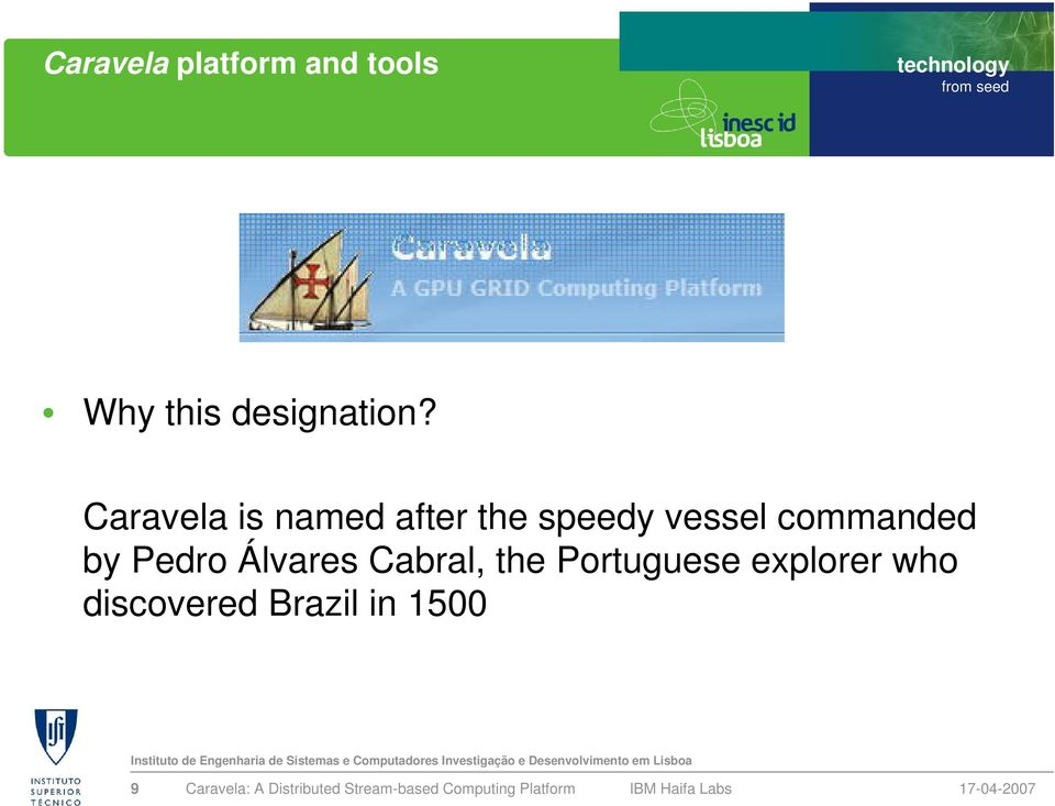 Caravela is named after the speedy vessel