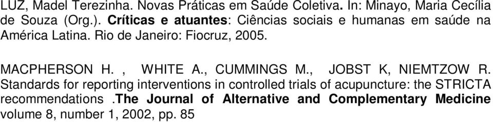 the Journal of Alternative and Complementary Medicine volume 8, number 1, 2002, pp. 85 89 NEVES, R.F.; NUNES M.O.