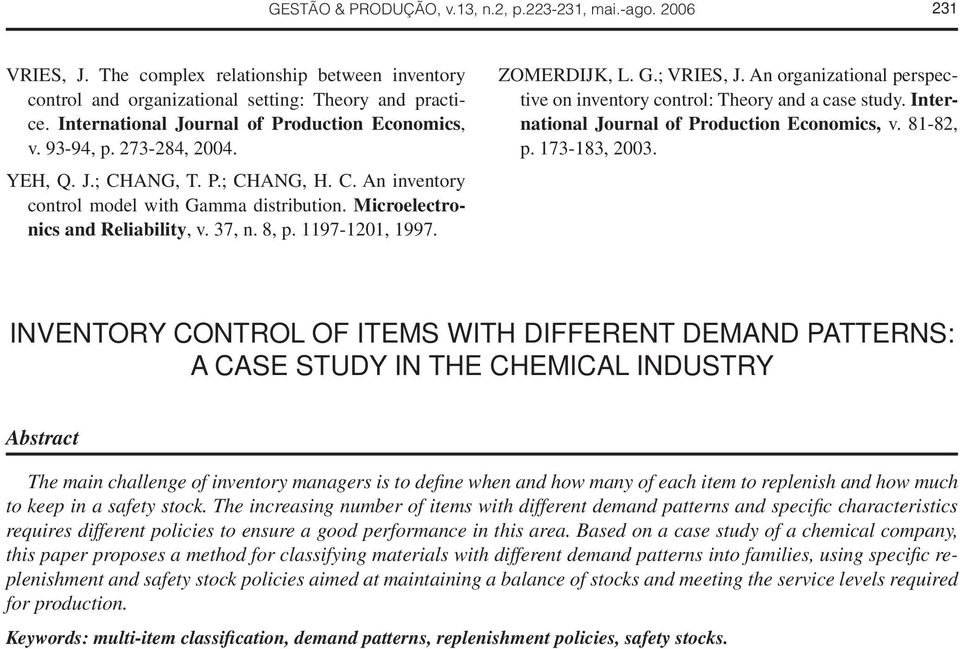 Microelectronics and Reliability, v. 37, n. 8, p. 1197-1201, 1997. ZOMERDIJK, L. G.; VRIES, J. An organizational perspective on inventory control: Theory and a case study.