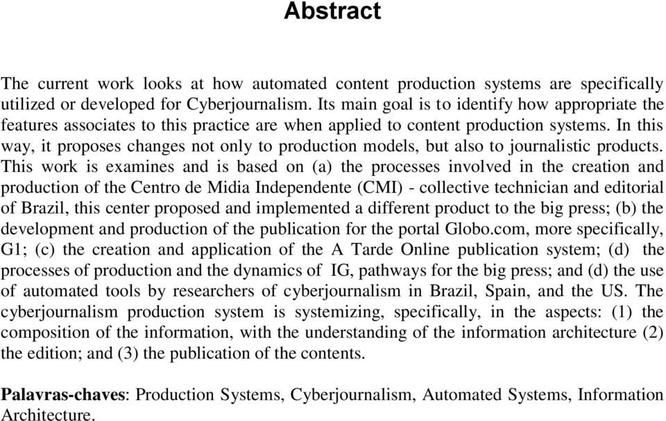 In this way, it proposes changes not only to production models, but also to journalistic products.