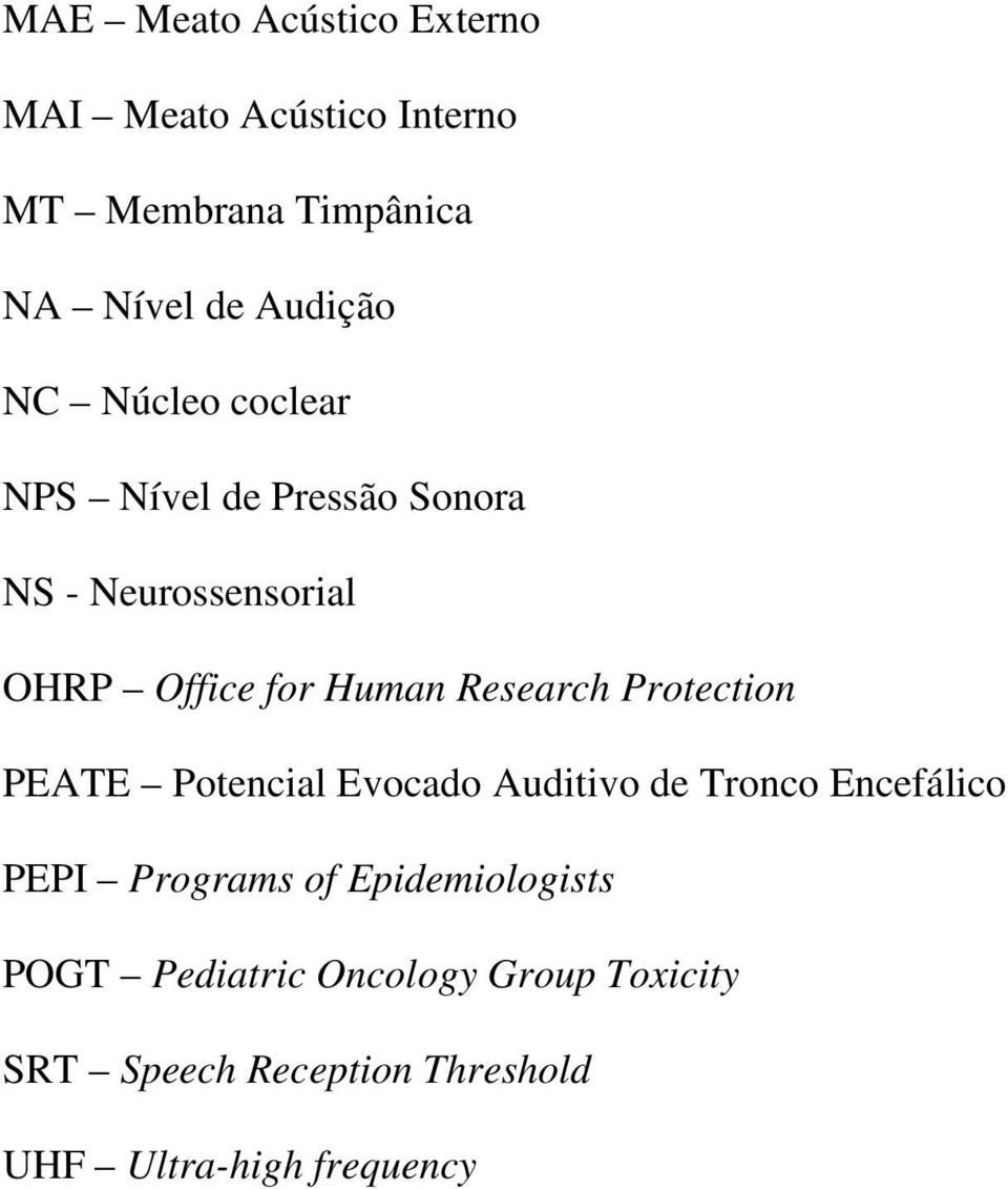 Research Protection PEATE Potencial Evocado Auditivo de Tronco Encefálico PEPI Programs of