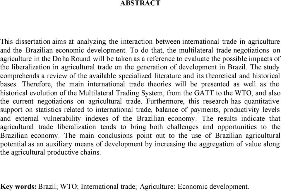 generation of development in Brazil. The study comprehends a review of the available specialized literature and its theoretical and historical bases.