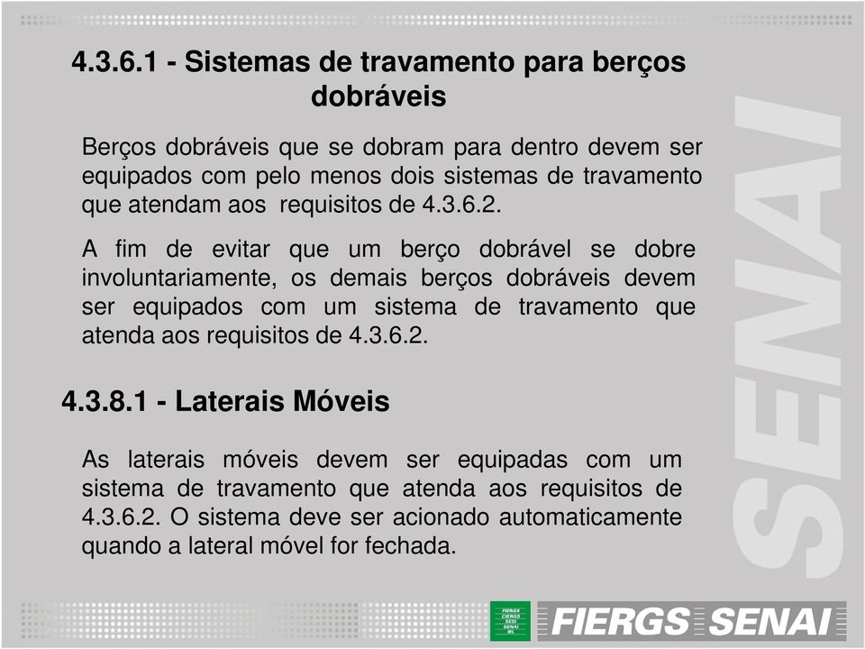travamento que atendam aos requisitos de 2.