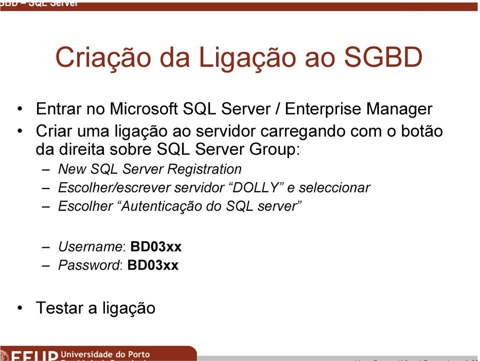 Server Group: New SQL Server Registration Escolher/escrever servidor DOLLY e
