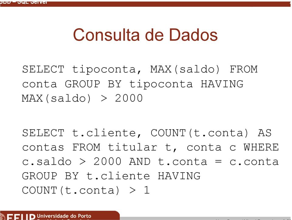 cliente, COUNT(t.conta) AS contas FROM titular t, conta c WHERE c.