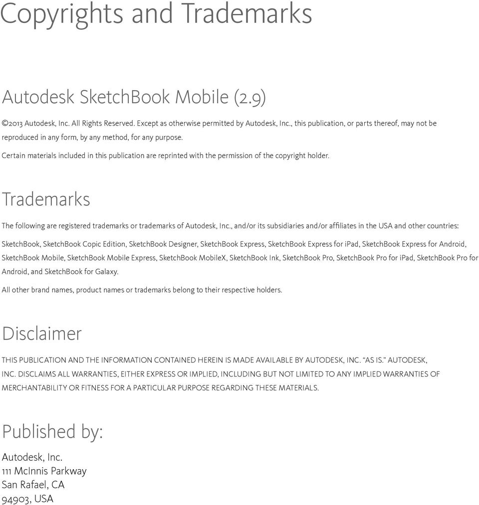 Certain materials included in this publication are reprinted with the permission of the copyright holder. Trademarks The following are registered trademarks or trademarks of Autodesk, Inc.