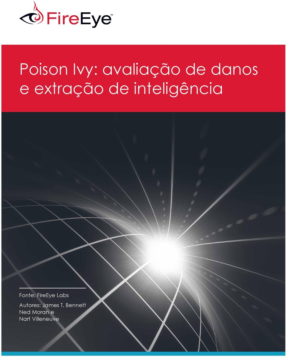 FireEye Labs Autores: James T.