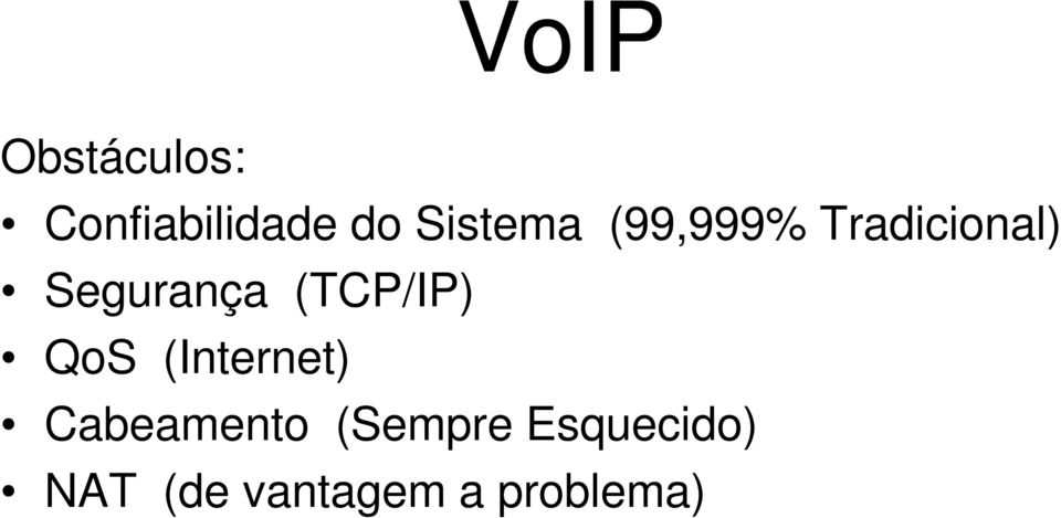 (TCP/IP) QoS (Internet) Cabeamento