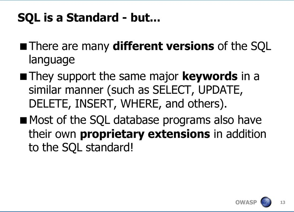major keywords in a similar manner (such as SELECT, UPDATE, DELETE, INSERT,