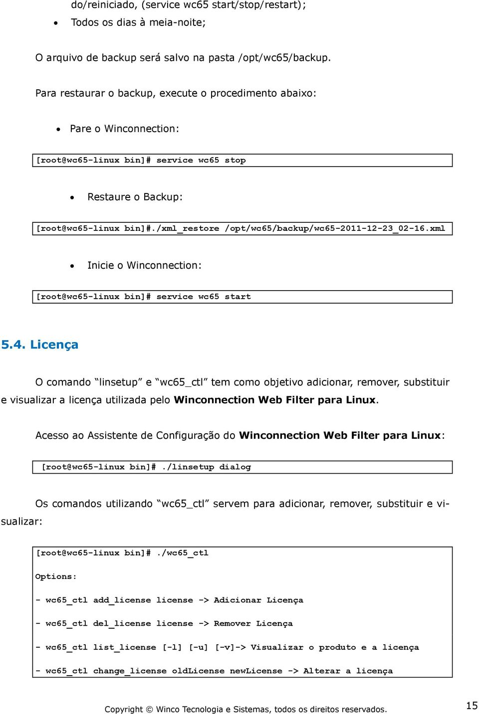 xml Inicie Wincnnectin: [rt@wc65-linux bin]# service wc65 start 5.4.
