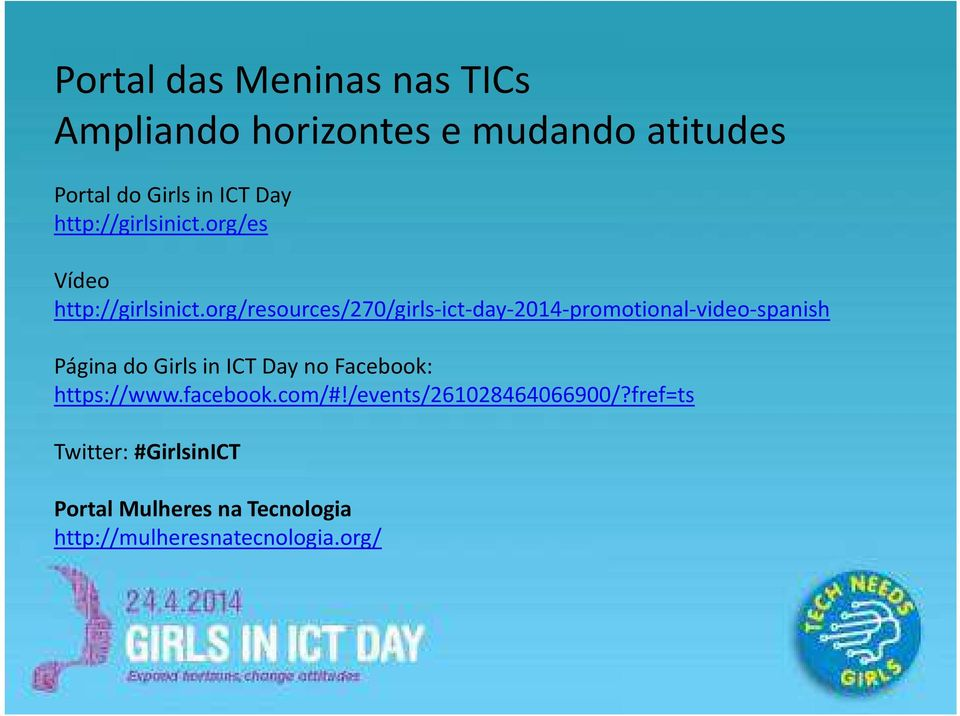 org/resources/270/girls-ict-day-2014-promotional-video-spanish Página do Girls in ICT Day no