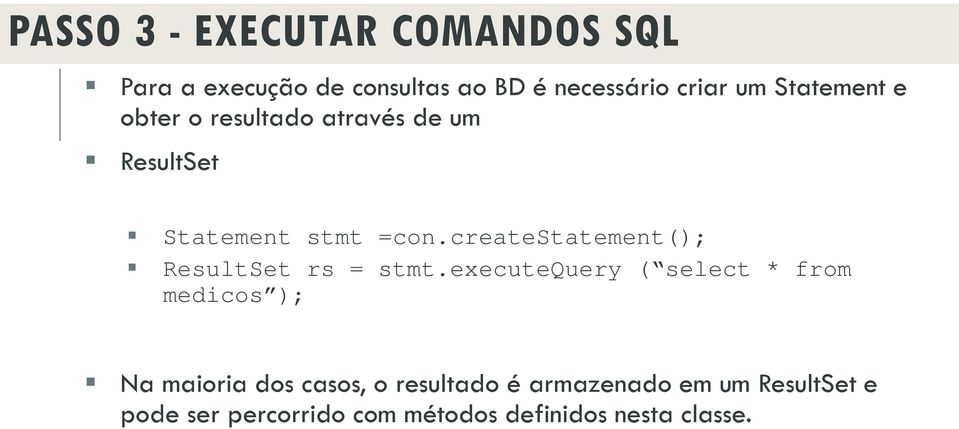 createstatement(); ResultSet rs = stmt.