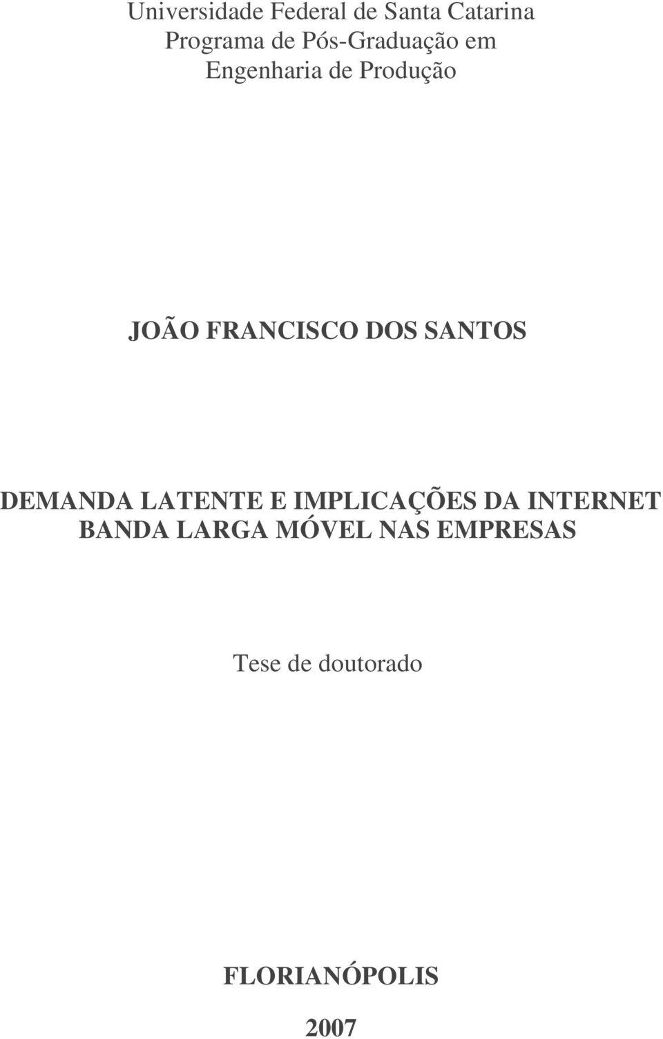 DOS SANTOS DEMANDA LATENTE E IMPLICAÇÕES DA INTERNET