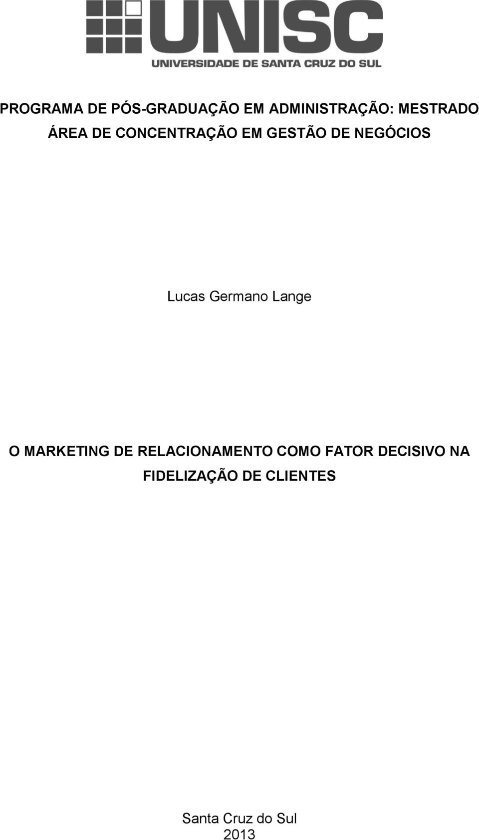 Germano Lange O MARKETING DE RELACIONAMENTO COMO FATOR