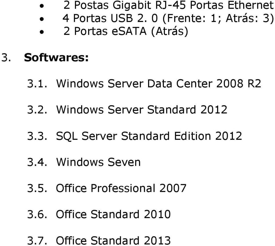 2. Windows Server Standard 2012 3.3. SQL Server Standard Edition 2012 3.4.