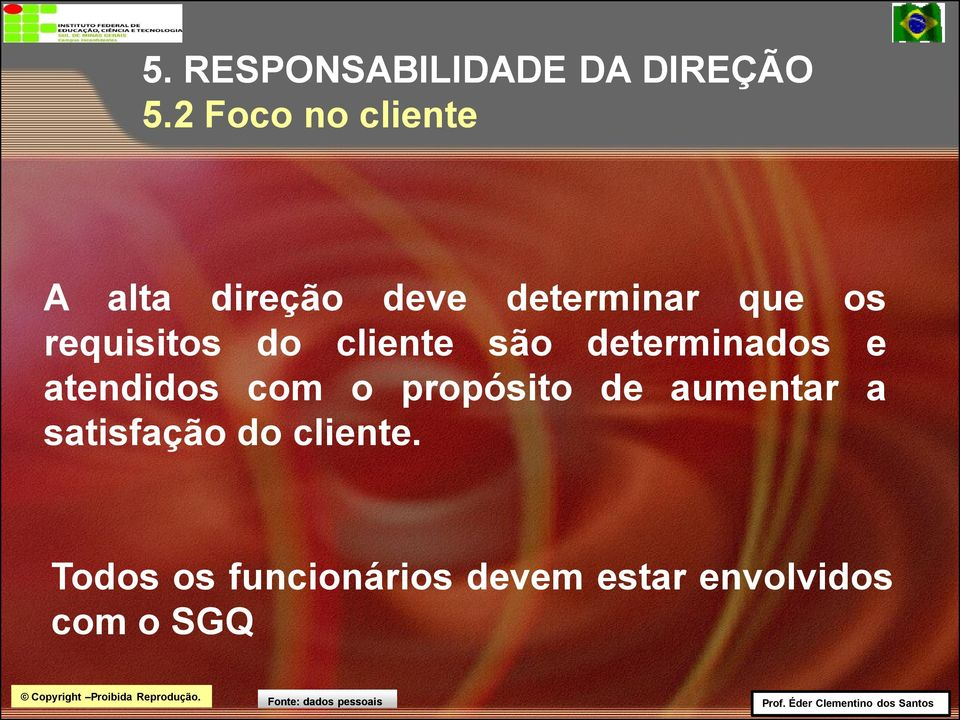 requisitos do cliente são determinados e atendidos com o