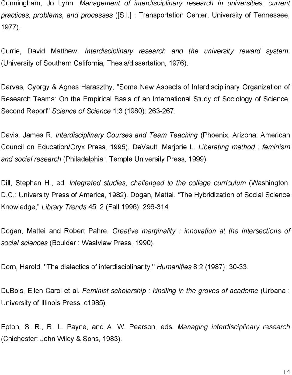 "Darvas, Gyorgy & Agnes Haraszthy, ""Some New Aspects of Interdisciplinary Organization of Research Teams: On the Empirical Basis of an International Study of Sociology of Science, Second Report"""