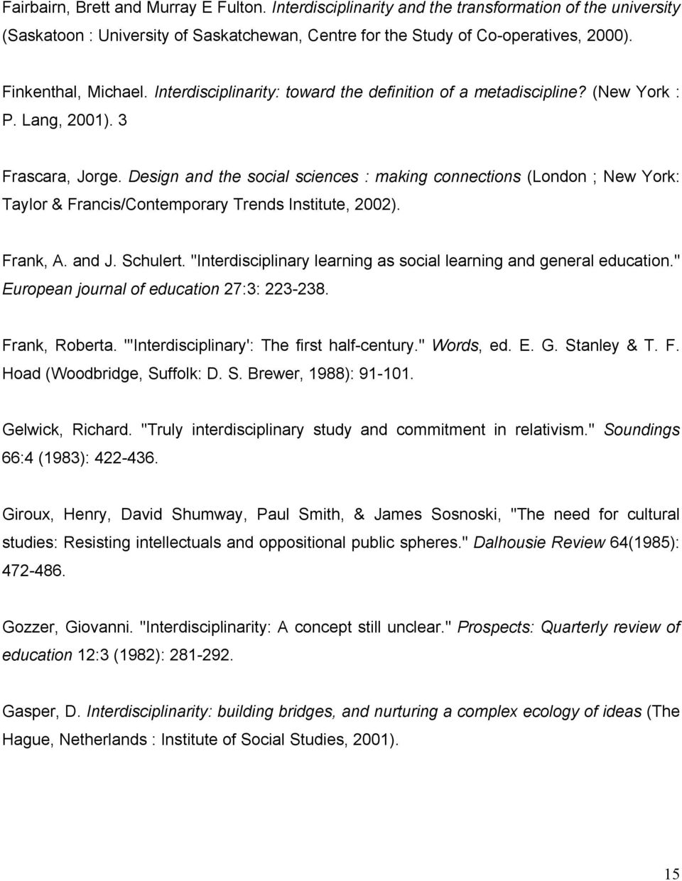 Design and the social sciences : making connections (London ; New York: Taylor & Francis/Contemporary Trends Institute, 2002). Frank, A. and J. Schulert.