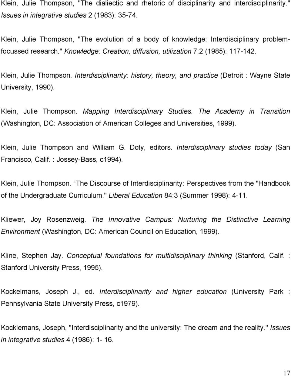 Interdisciplinarity: history, theory, and practice (Detroit : Wayne State University, 1990). Klein, Julie Thompson. Mapping Interdisciplinary Studies.