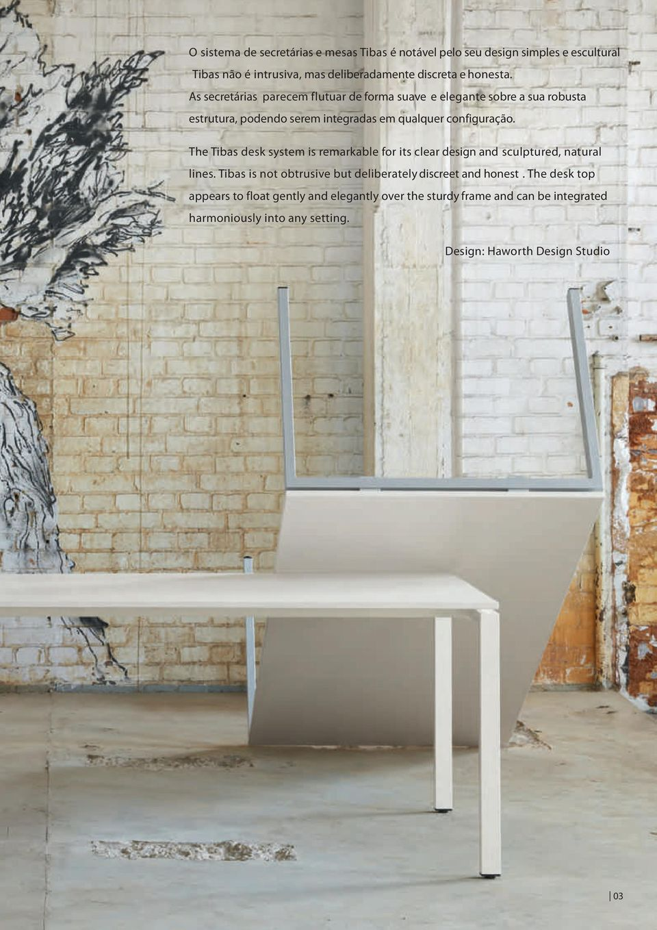 The Tibas desk system is remarkable for its clear design an d sculptured, natural lines. Tibas is not obtrusive but deliberately discreet and honest.