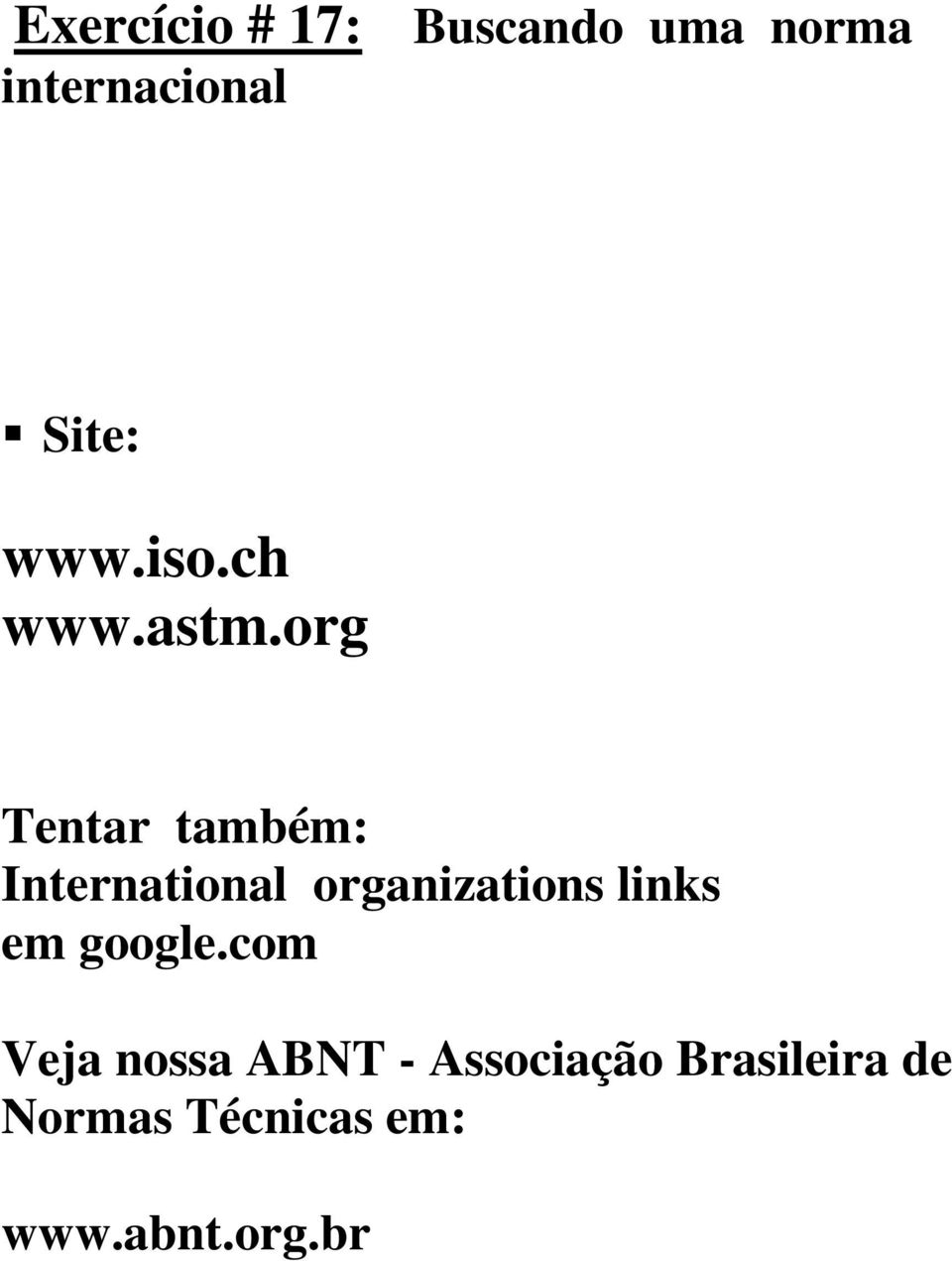 org Tentar também: International organizations links