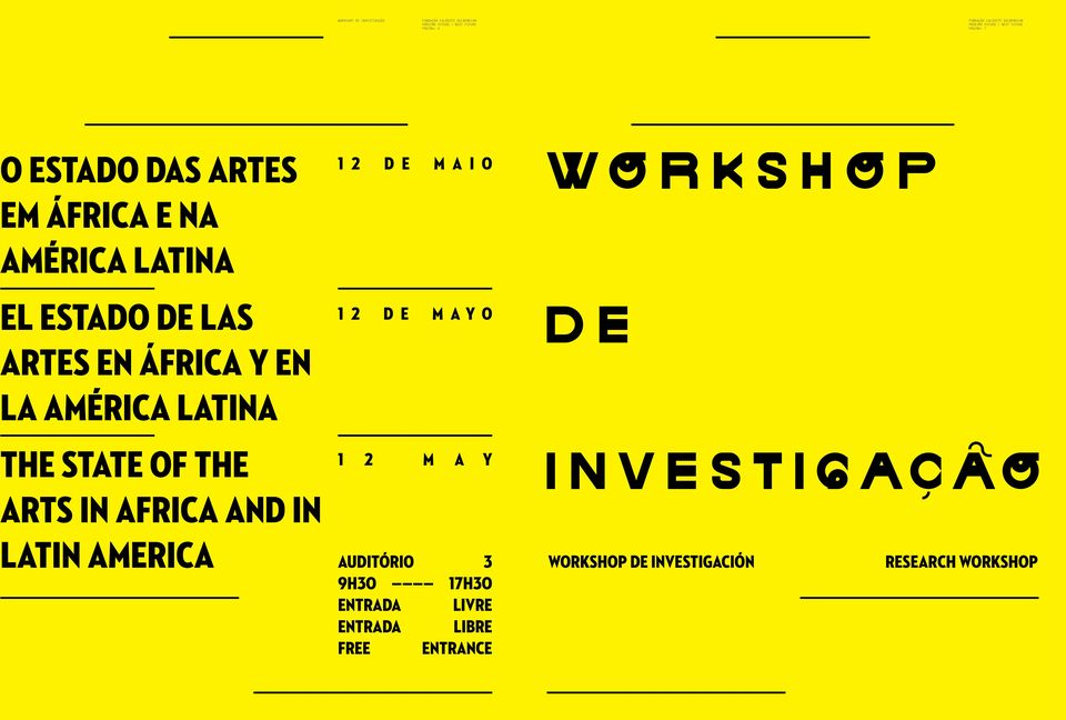 AMÉRICA LATINA THE STATE OF THE 1 2 M A Y ARTS IN AFRICA AND IN LATIN AMERICA Auditório