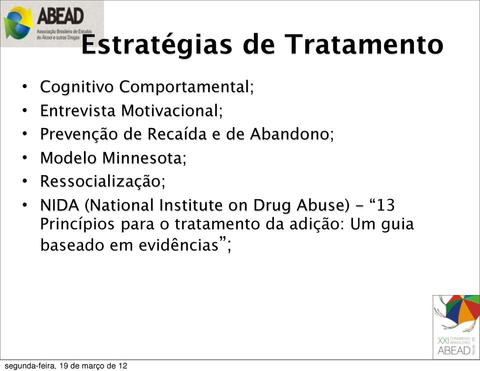 Minnesota; Ressocialização; NIDA (National Institute on Drug