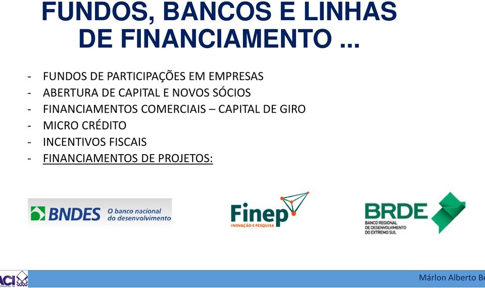 CAPITAL E NOVOS SÓCIOS - FINANCIAMENTOS COMERCIAIS CAPITAL DE