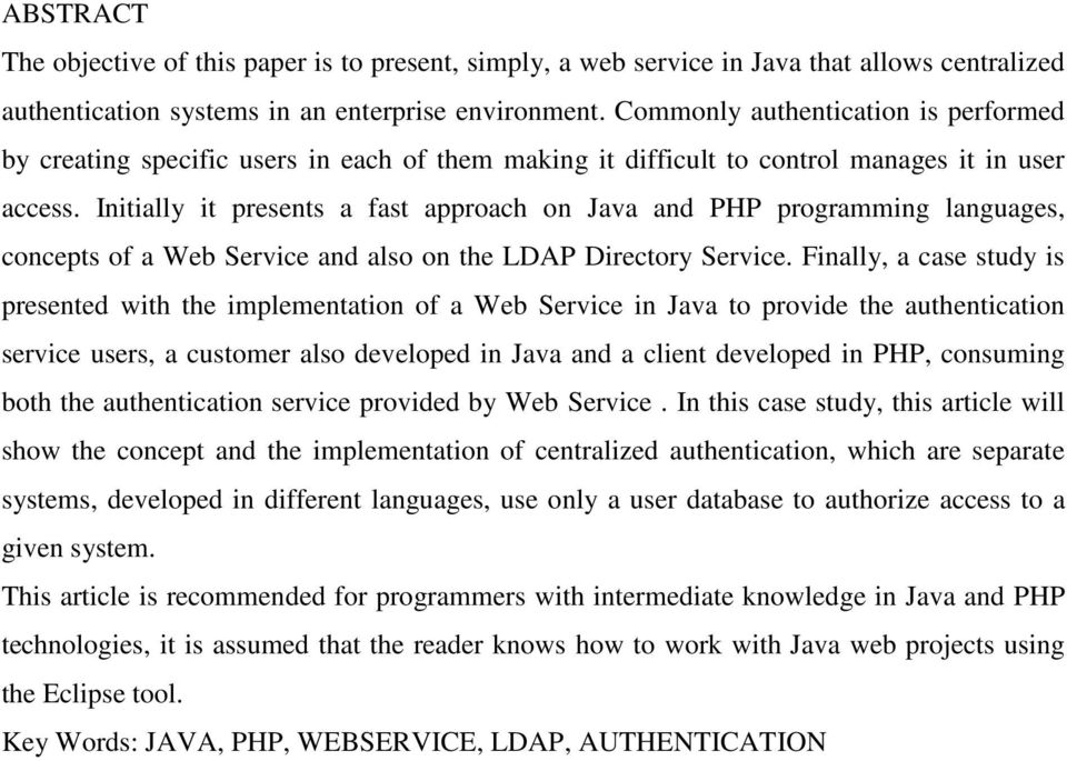 Initially it presents a fast approach on Java and PHP programming languages, concepts of a Web Service and also on the LDAP Directory Service.