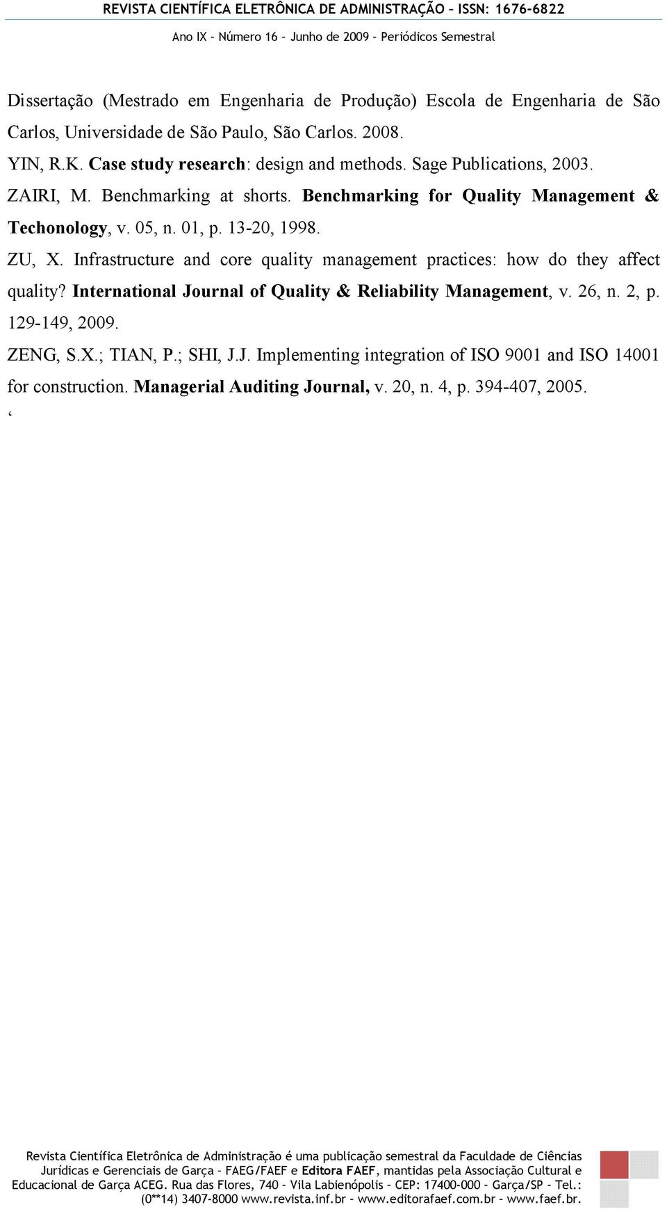 01, p. 13-20, 1998. ZU, X. Infrastructure and core quality management practices: how do they affect quality?
