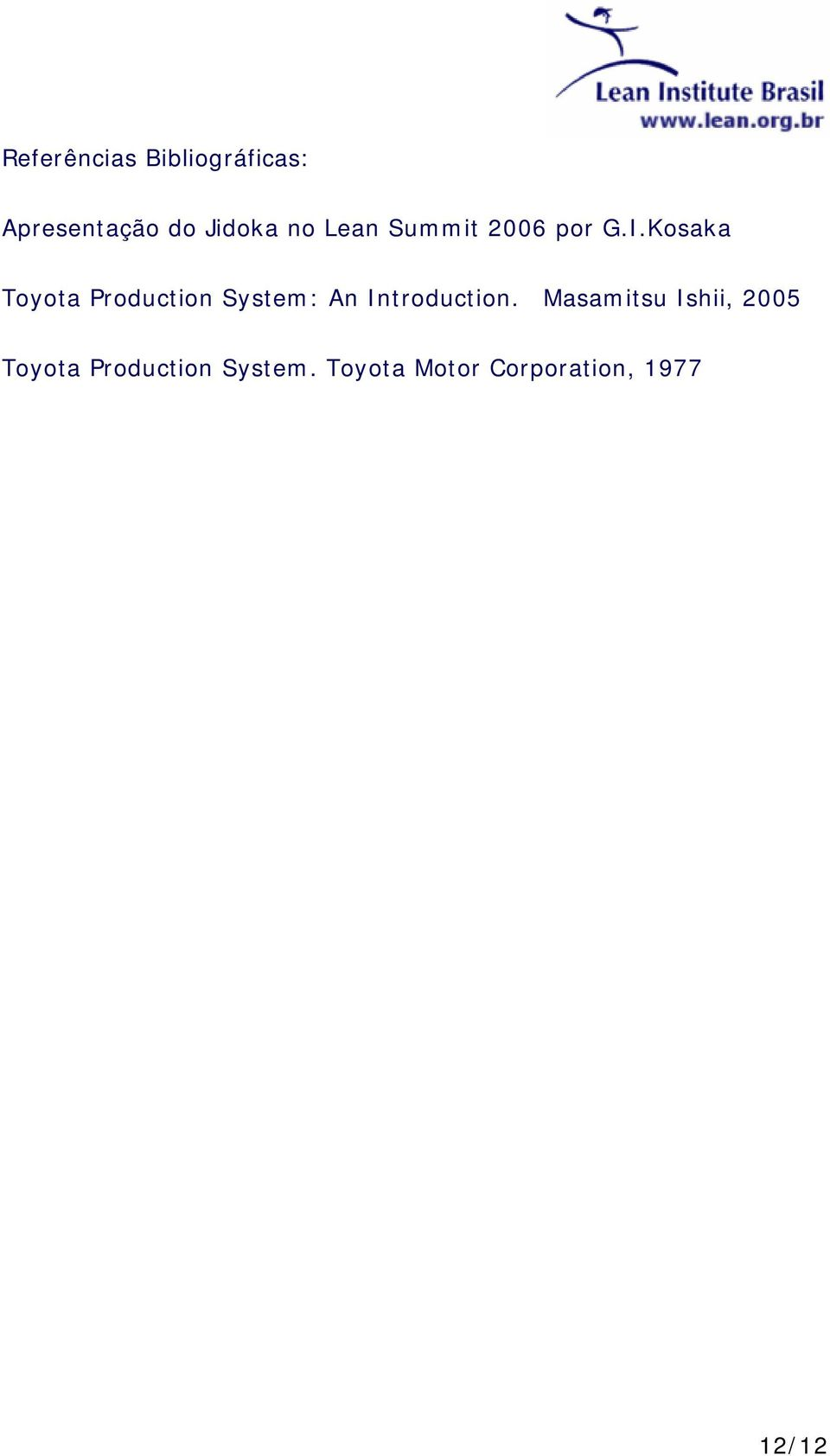 Kosaka Toyota Production System: An Introduction.