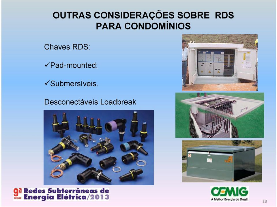 RDS: Pad-mounted;
