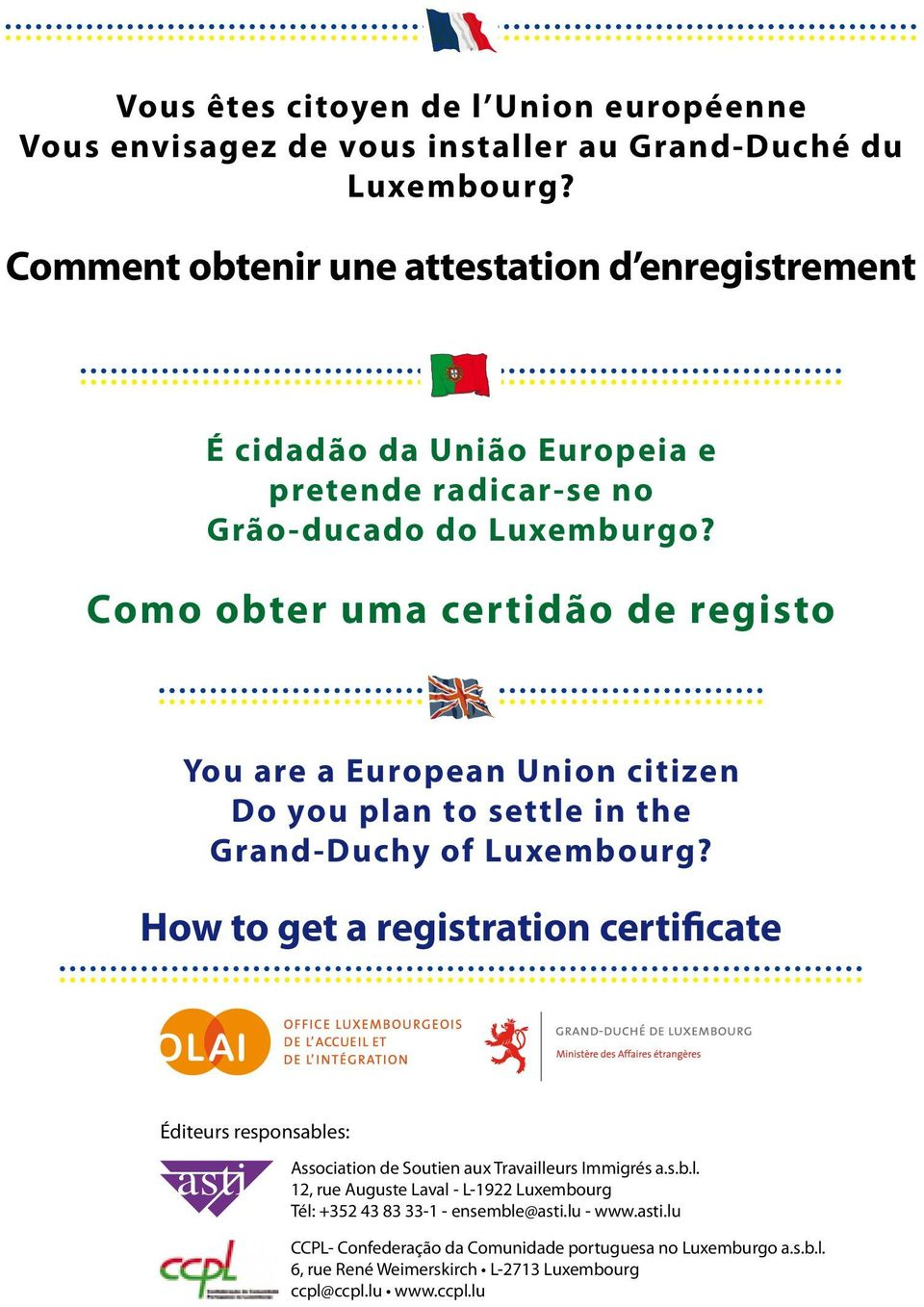 Como obter uma certidão de registo You are a European Union citizen Do you plan to settle in the Grand-Duchy of Luxembourg?