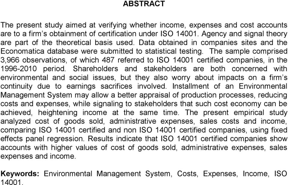 The sample comprised 3,966 observations, of which 487 referred to ISO 14001 certified companies, in the 1996-2010 period.