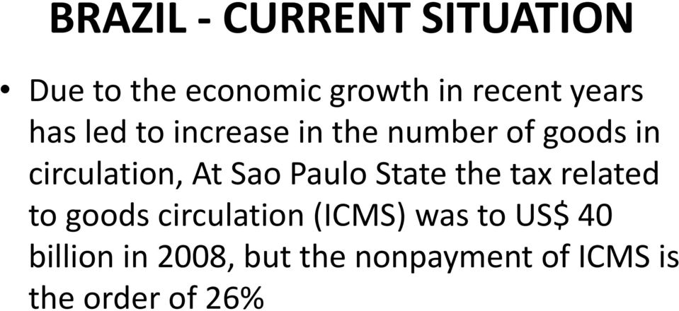 Sao Paulo State the tax related to goods circulation (ICMS) was to