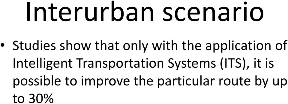 Transportation Systems (ITS), it is