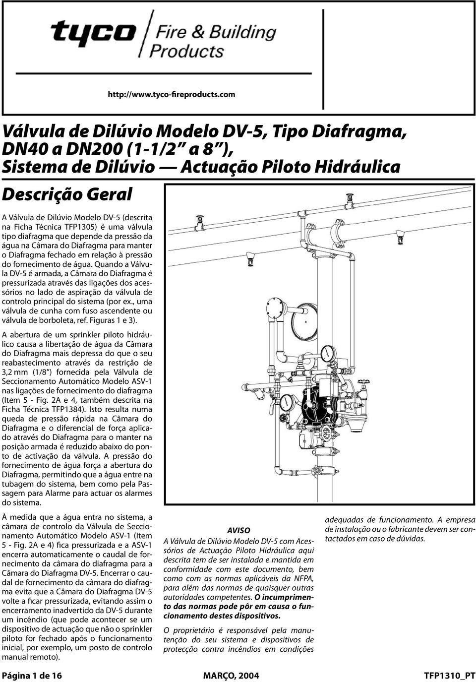 Técnica DV-5 TFP5) Deluge é Valve uma válvula (scribed tipo diafragma in Technical que pen Data da pressão Sheet da TFP5) água na Câmara is a do diaphragm Diafragma style para valve manter that o