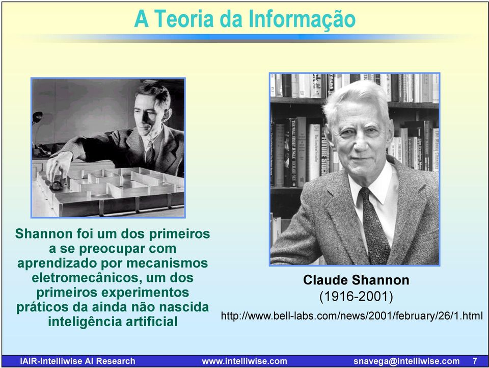inteligência artificial Claude Shannon (1916-2001) http://www.bell-labs.