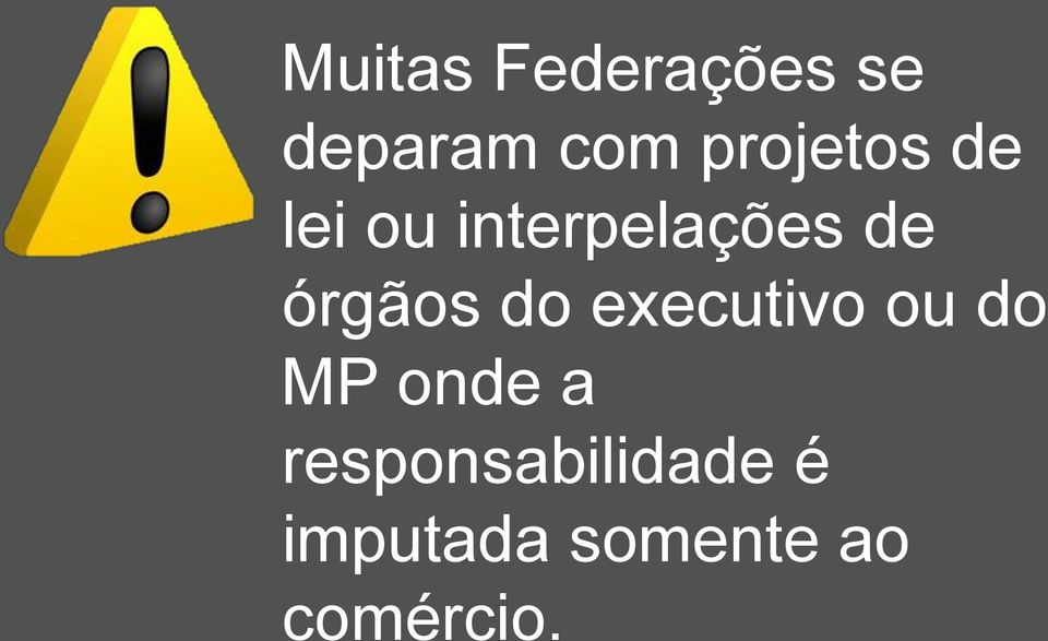 órgãos do executivo ou do MP onde a