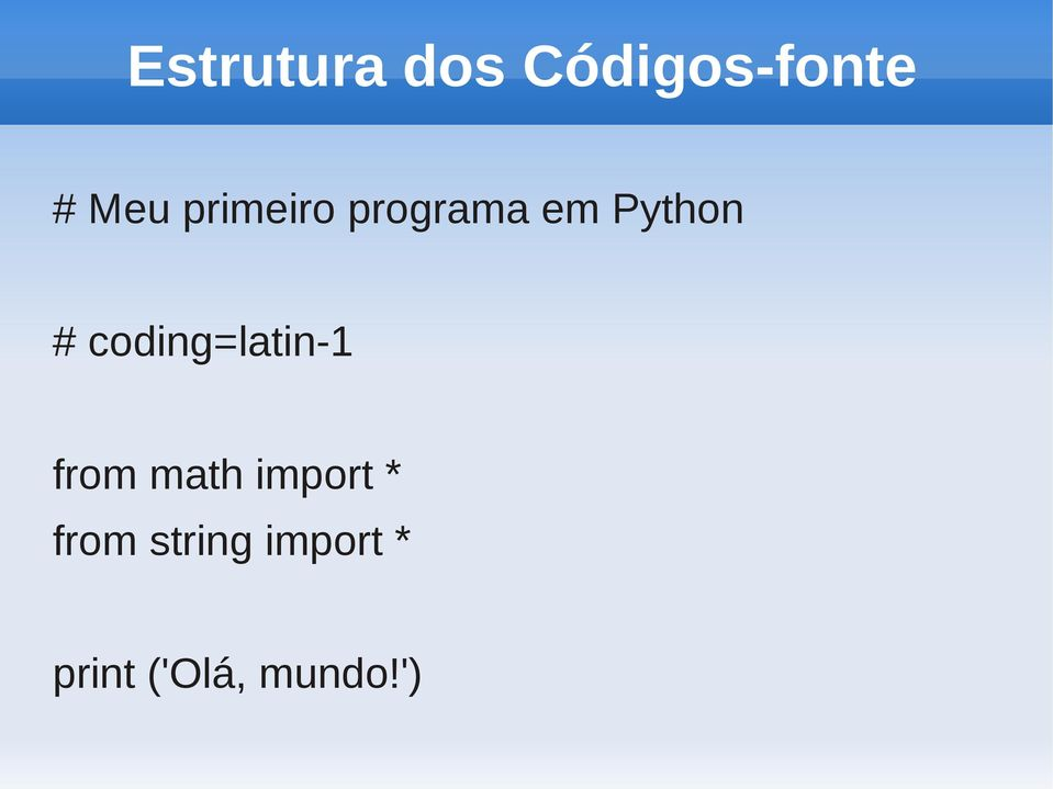 coding=latin-1 from math import *