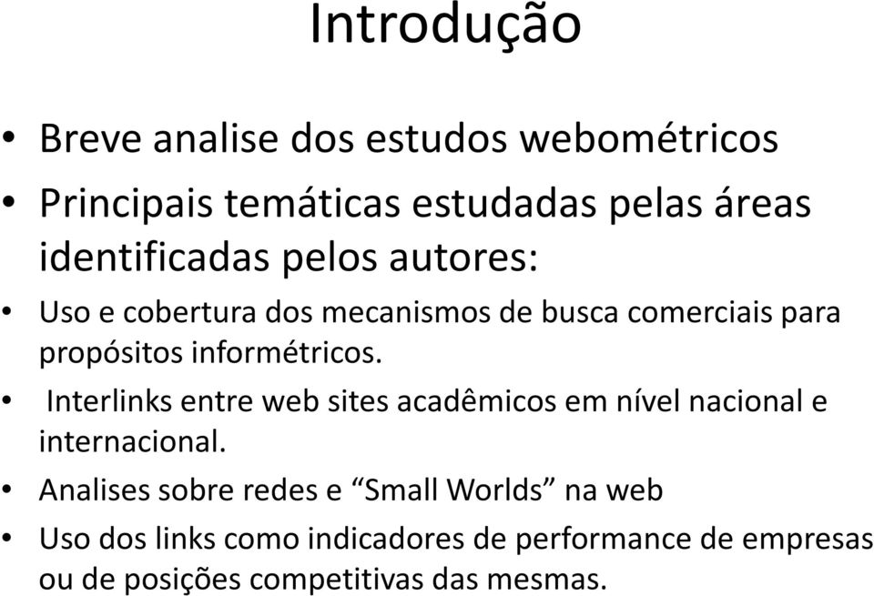 informétricos. Interlinks entre web sites acadêmicos em nível nacional e internacional.
