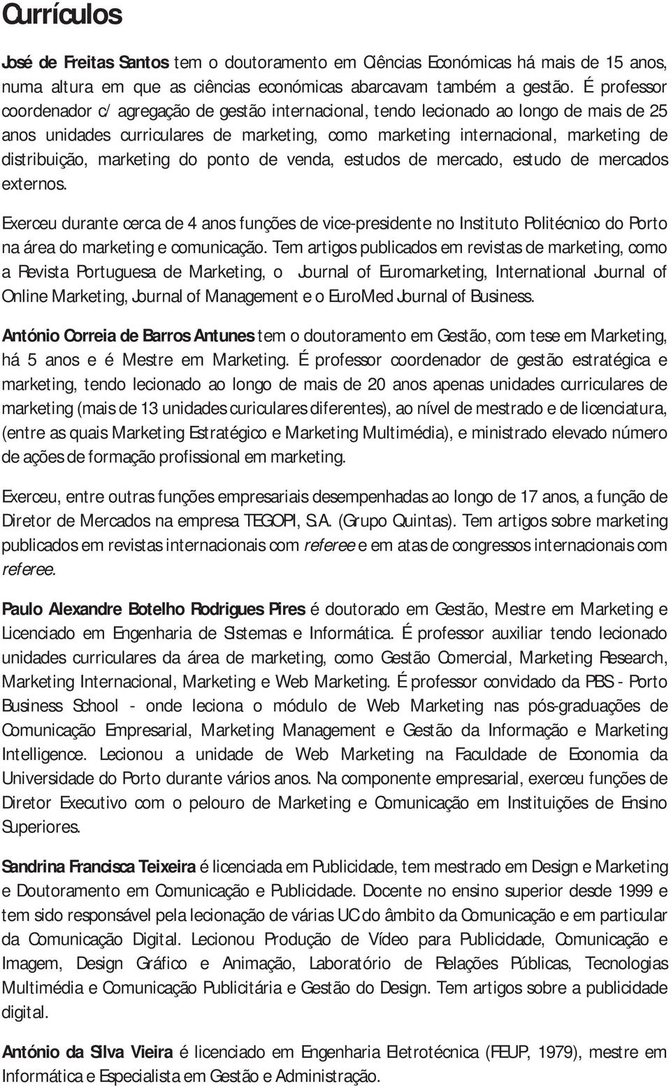 marketing do ponto de venda, estudos de mercado, estudo de mercados externos.