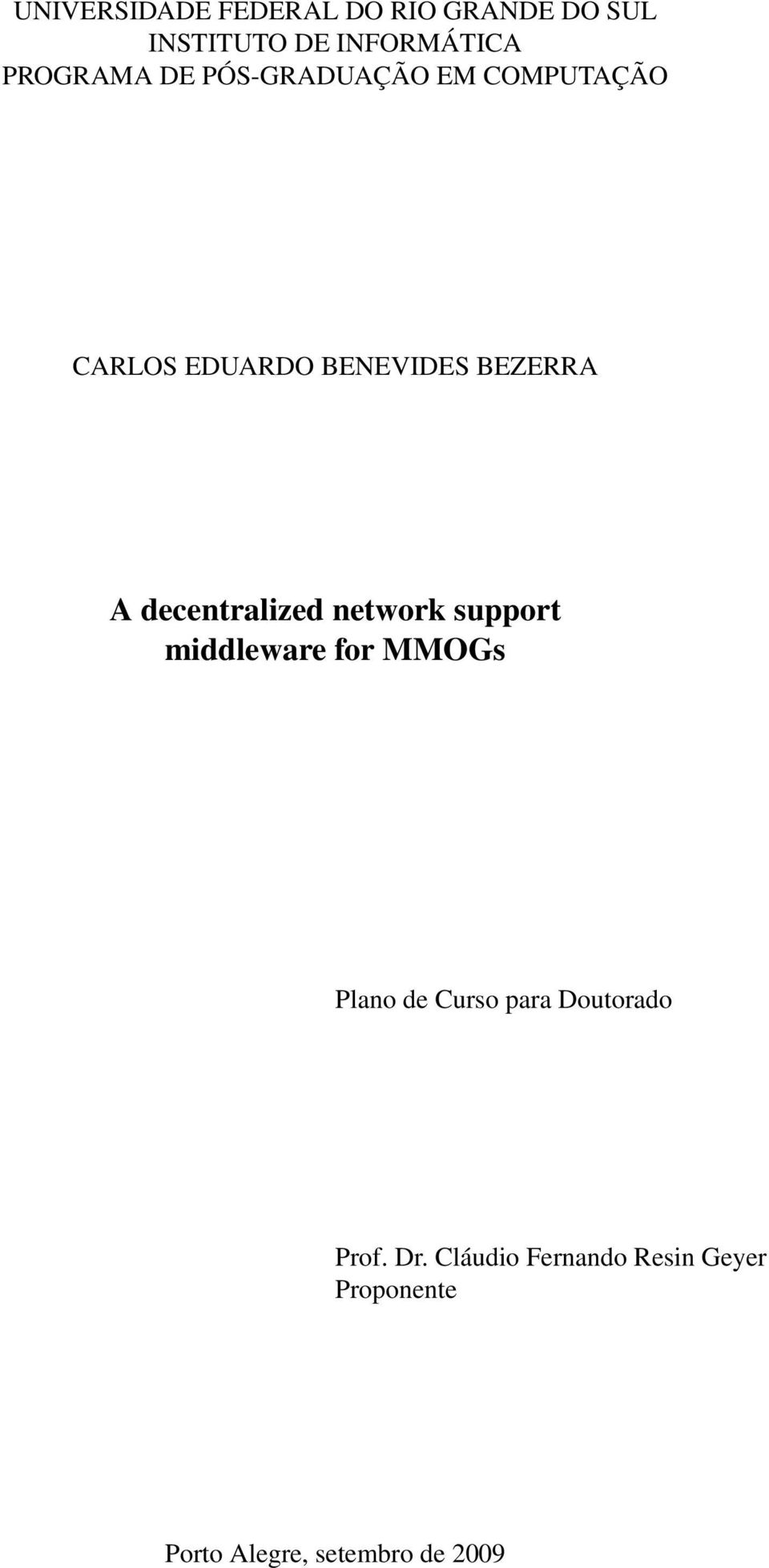 decentralized network support middleware for MMOGs Plano de Curso para