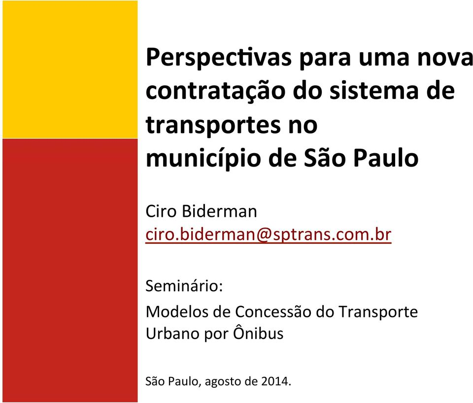 ciro.biderman@sptrans.com.