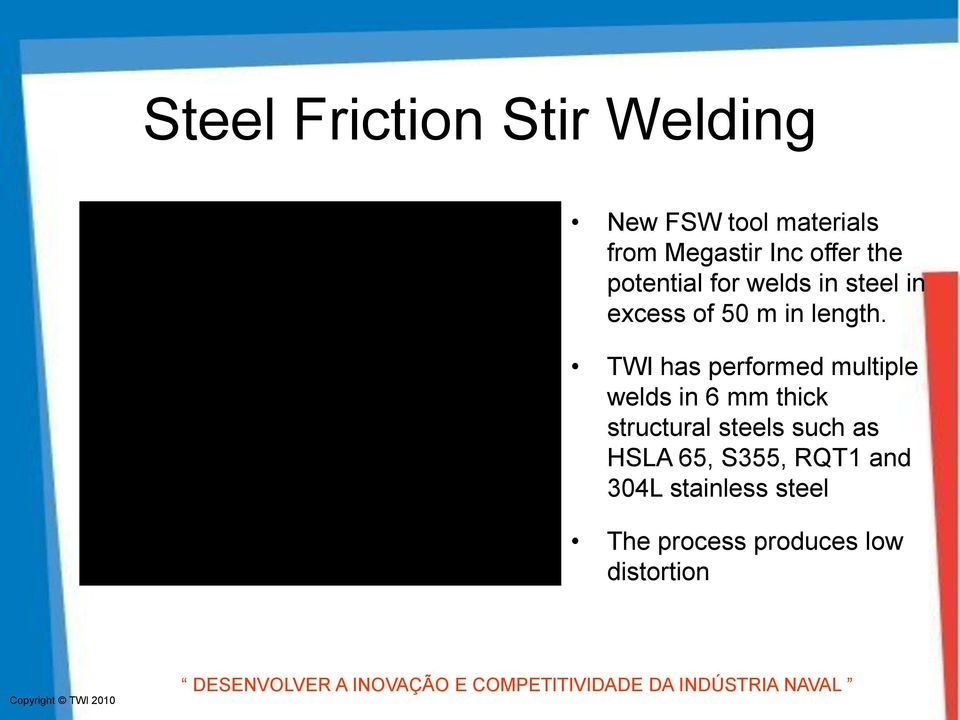 TWI has performed multiple welds in 6 mm thick structural steels such as